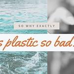 Four evil truths about plastic